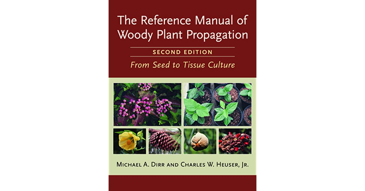 The reference manual of woody plant propagation pdf